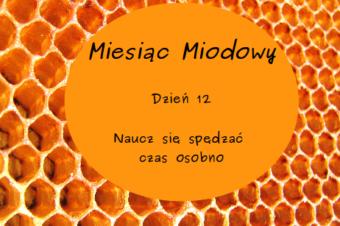 Miesiąc Miodowy – dzień 12: Naucz się spędzać czas osobno