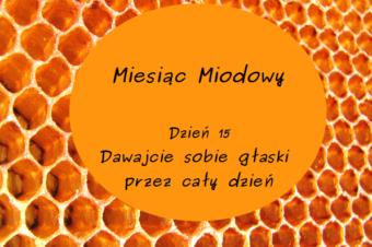 Miesiąc Miodowy – dzień 15: Dawajcie sobie głaski przez cały dzień