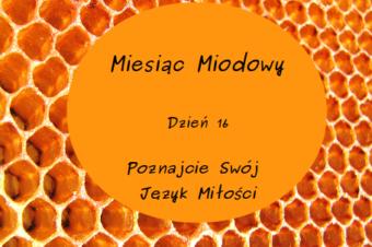 Miesiąc Miodowy – dzień 16: Poznajcie Swój Język Miłości