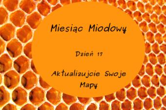 Miesiąc Miodowy – dzień 17: Aktualizujcie Swoje Mapy