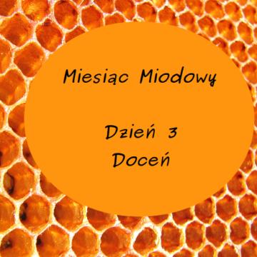 Miesiąc Miodowy – dzień 3: Doceń