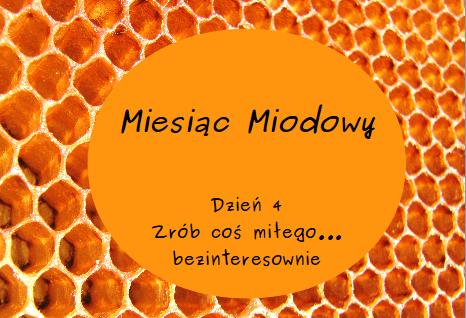 Miesiąc Miodowy – dzień 4: Zrób coś miłego… bezinteresownie