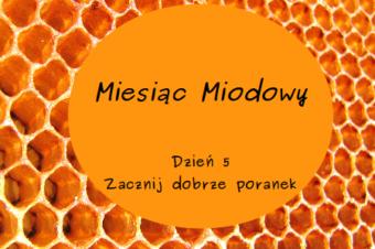 Miesiąc Miodowy – dzień 5: Zacznij dobrze poranek