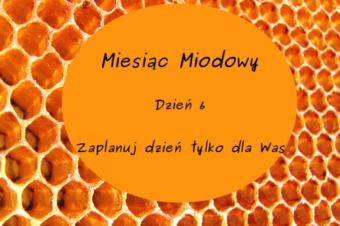 Miesiąc Miodowy – dzień 6: Zaplanuj dzień tylko dla Was