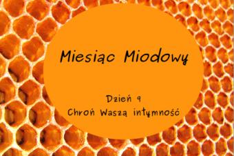 Miesiąc Miodowy – dzień 9: Chroń Waszą intymność