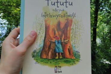 (Nie)zwyczajna Tututu – nasza nowa ulubiona książka